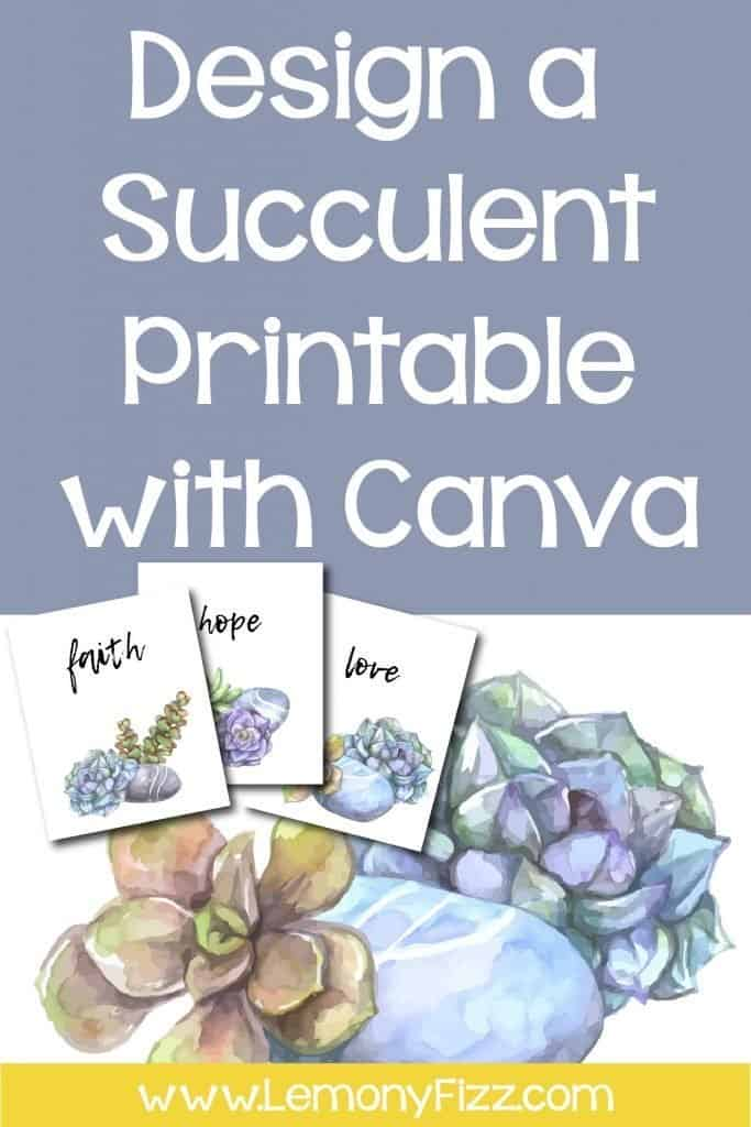 Make Your Own Succulent Decor Printable with Canva