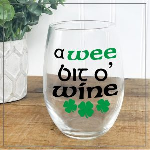A Wee Bit O' Wine Craft Cut Files for Cricut and Silhouette